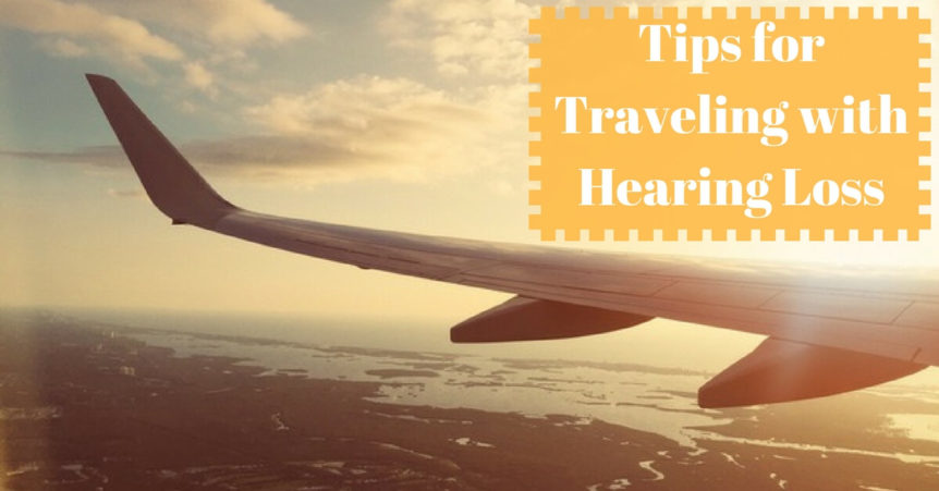 Tips for Traveling with Hearing Loss