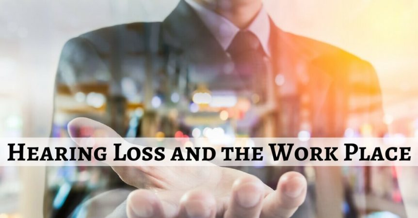 Hearing Loss and the Work Place